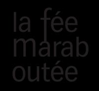 La F�e Marabout�e