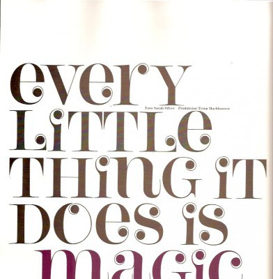 Every Little Thing It Does Is Magic