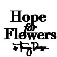 Hope For Flowers