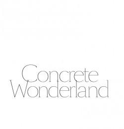 Concrete Wonderland
