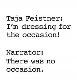 Taja Feistner: I'm dressing for the occasion!