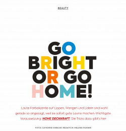 Go bright or go Home
