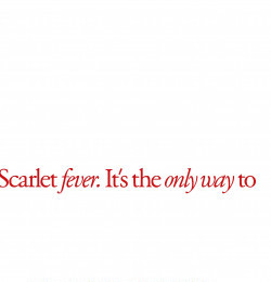 Scarletfever. It's the only way to turn up the heat this summer
