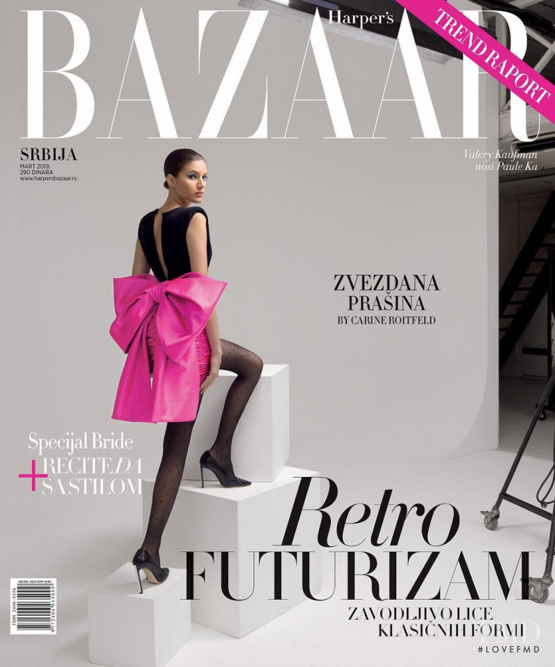 Valery Kaufman featured on the Harper\'s Bazaar Serbia cover from March 2019